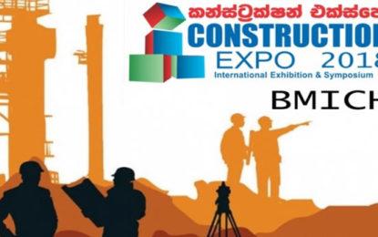 Construction Expo – 2018 கண்காட்சி 29 ஆம் திகதி முதல்…